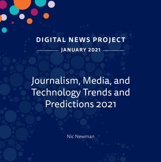 路透:2021年新闻媒体走业趋势及展看