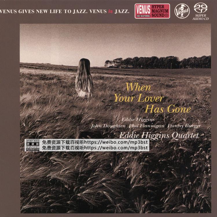 艾迪·希金斯四重奏 Eddie Higgins Quartet - 《当爱已成往事_When Your Lover Has Gone》2017[整轨FLAC/MP3-320K]